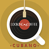 Looking 4 Coffee - Cubano by Various Artists
