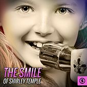 The Smile of Shirley Temple by Shirley Temple