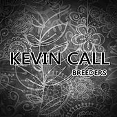 Breeders by Kevin Call