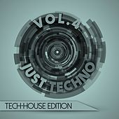 Just Techno: Tech-House Edition, Vol. 4 by Various Artists
