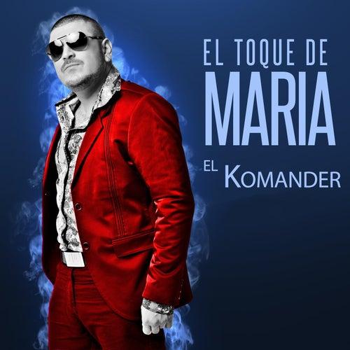 El Toque de María by El Komander