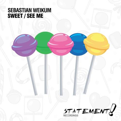 Sweet / See Me by Sebastian Weikum