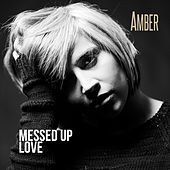 Messed Up Love by Amber