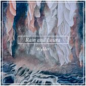 Rain and Laura by Wylder