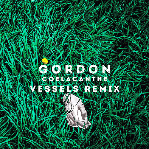 Coelacanthe (Vessels Remix) by Gordon