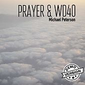 Prayer & WD40 - Single by Michael Peterson