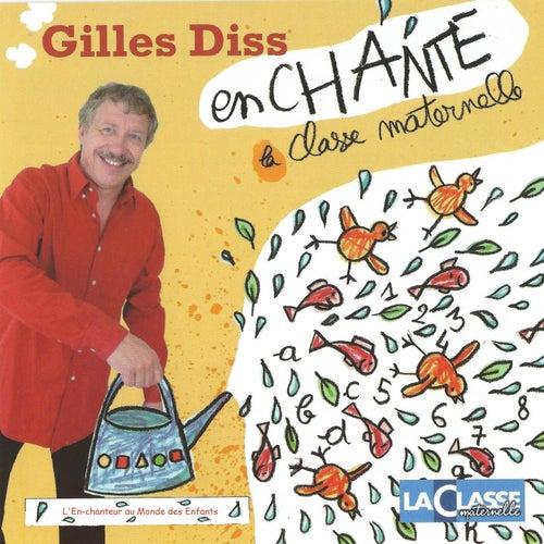 Gilles Diss enchante la classe maternelle, vol. 1 (L'en-chanteur au monde des enfants) by Gilles Diss