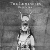 Cleopatra by The Lumineers