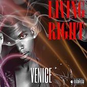 Living Right - Single by Venice