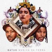 Música da Terra by Batuk