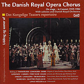 The Danish Royal Opera Chorus - On Stage in Concert 1959-1984 by The Danish Royal Opera Chorus