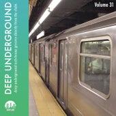 Deep Underground, Vol. 31 by Various Artists