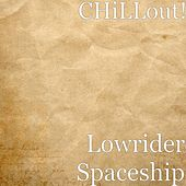 Lowrider Spaceship by Chill Out