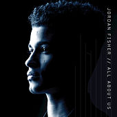 All About Us by Jordan Fisher