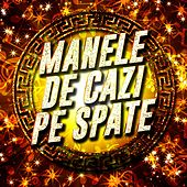 Manele De Cazi Pe Spate, Pt. 1 by Various Artists