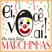 Ei, Você Aí! As Mais Belas Marchinhas by Various Artists
