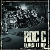 Turn It Up (Single) C von Roc 'C'