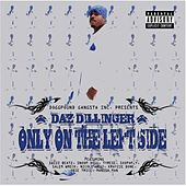 Only On The Left Side by Daz Dillinger