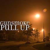 Pull Up by Gunsmoke