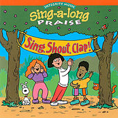 Sing-A-Long Praise: Shout Sing Clap! by Integrity Kids