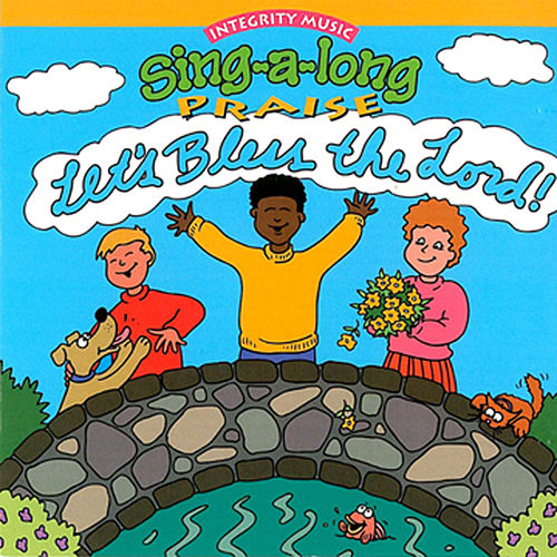 Sing-A-Long Praise: Let's Bless the Lord by Integrity Kids