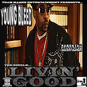 Livin Good (feat. Larry Lumpkin) by Young Bleed