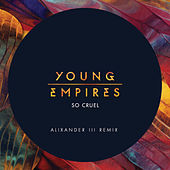 So Cruel by Young Empires
