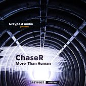 More Than Human by Chaser