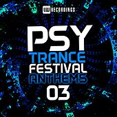 Psy-Trance Festival Anthems, Vol. 3 - EP by Various Artists