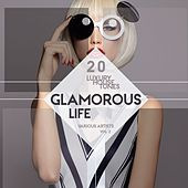 Glamorous Life, Vol. 2 (20 Luxury House Tunes) by Various Artists