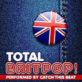 Total Britpop! by Catch This Beat