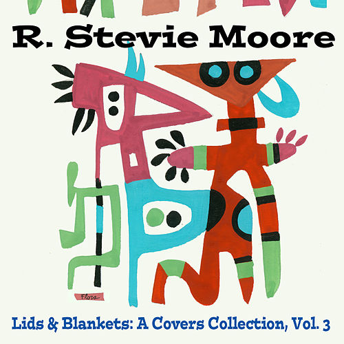 Lids & Blankets: A Covers Collection by R Stevie Moore