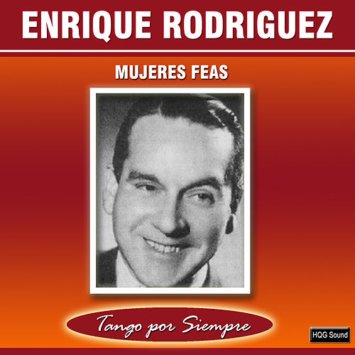 Mujeres Feas von <b>Enrique Rodriguez</b> - 500x500