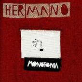 Monotonia by Hermano
