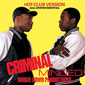Criminal Minded (Hot Club Version) by Boogie Down Productions