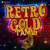 Retro Gold : Tamil by Various Artists