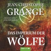 Das Imperium der Wölfe von Jean-Christophe Grangé