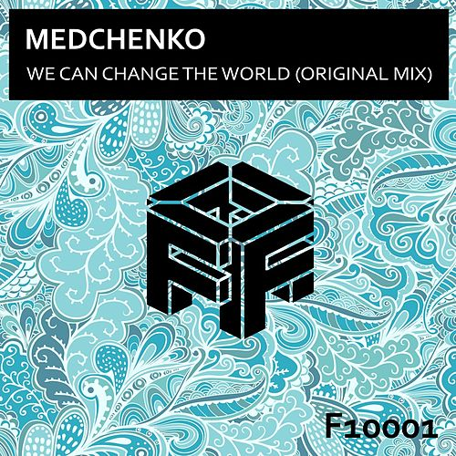 We Can Change The World by Medchenko