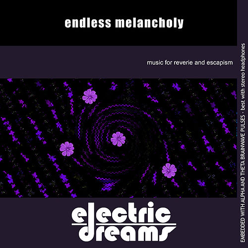 Endless Melancholy by Electric Dreams