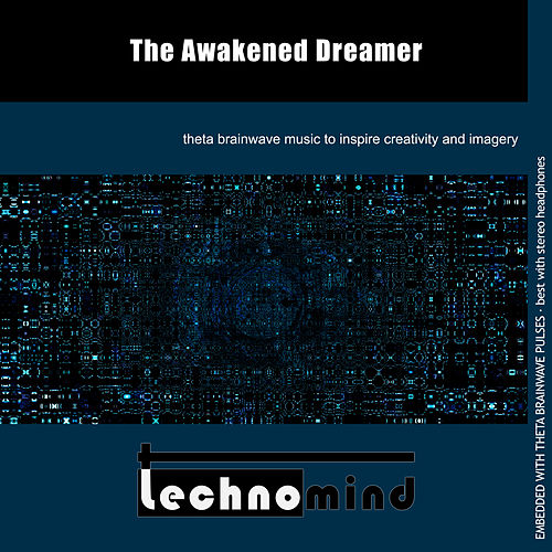 The Awakened Dreamer by Techno Mind