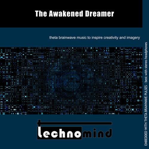 The Awakened Dreamer by Techno Mind