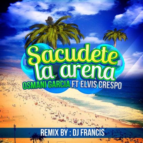 Sacudete la Arena (DJ Francis Remix) by Osmani Garcia