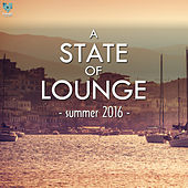 A State Of Lounge Summer 2016 by Various Artists