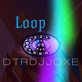 Loop by Dtrdjjoxe