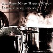 Boiling New Bossa Nova by James Bossa Nova