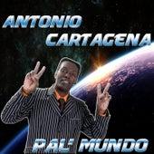 Pal' Mundo by Antonio Cartagena