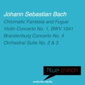 Blue Edition - Bach: Chromatic Fantasia and Fugue & Brandenburg Concerto No. 4 by Various Artists