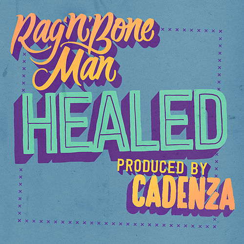 Healed by Rag'n'Bone Man