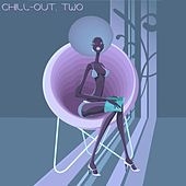Chill-Out, Two (The Many Sounds of Chill Music) by Various Artists