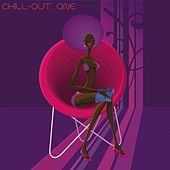 Chill-Out, One (The Many Sounds of Chill Music) by Various Artists